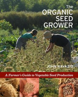 Organic Seed Grower by John Navazio, Chelsea Green Publishers